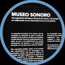 Exposición Museo Sonoro en el Museo Nacional de Ciencia y Tecnología de Alcobendas, Madrid